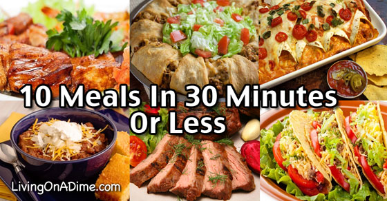10 Meals in 30 Minutes or Less