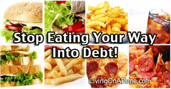 Stop Eating Your Way Into Debt!