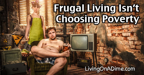 Frugal Living Doesn't Mean Choosing Poverty