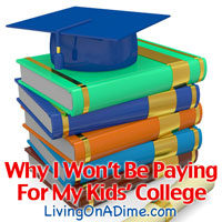 Why I Won't Be Paying For My Kids' College