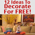 12 Ideas To Decorate For FREE!