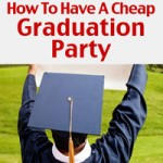 How To Have A Cheap Graduation Party