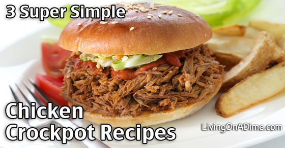 3 Super Simple Chicken Crockpot Recipes