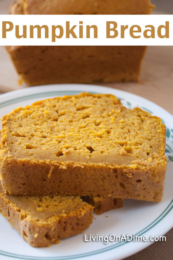 Pumpkin Bread Recipe - Living on a Dime
