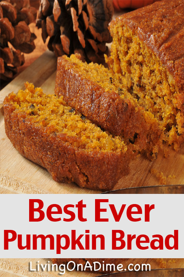 The Best Ever Pumpkin Bread Recipe