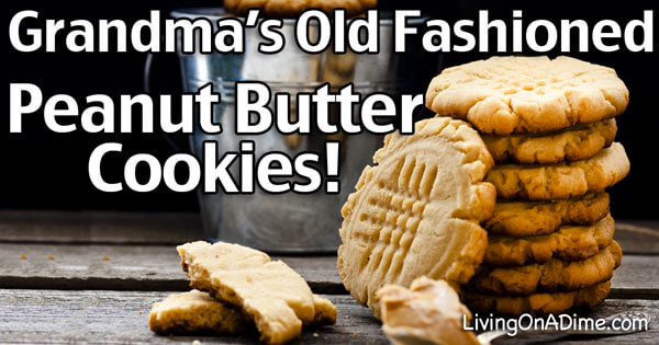 Grandma S Old Fashioned Peanut Butter Cookies Recipe