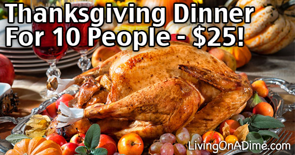 Thanksgiving Dinner For 10 People For Less Than $25!