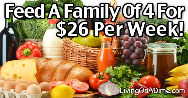 Cheap Healthy Family Meal Ideas Feed A Family Of 4 For 26 Per Week Living On A Dime To Grow Rich