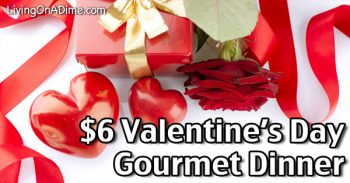 $6 Gourmet Valentine's Day Dinner for Two - Recipes and Meal Plan!