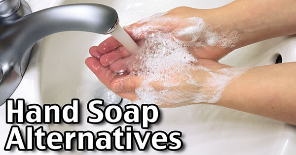 Hand Soap Alternatives! Easy Ways To Tap The Hidden Soap All Around You!