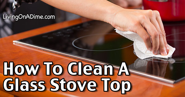 How To Clean A Glass Stove Top Burner