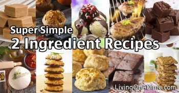 Super Simple 2 Ingredient Recipes
