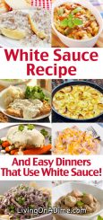 White Sauce Recipe And Easy Dinners That Use White Sauce!